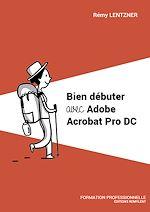 Download this eBook Bien débuter avec Adobe Acrobat Pro DC
