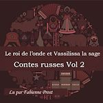 Download this eBook Le roi de l'onde et Vassilissa la sage (Contes russes - Volume 2)