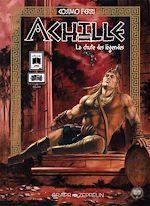 Téléchargez le livre :  Achille, tome 3 : La chute des légendes