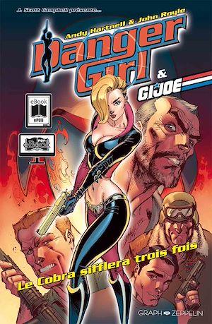 Téléchargez le livre :  Danger Girl & G.I. Joe : Le Cobra sifflera trois fois