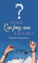 Download this eBook Et vous… Que feriez-vous à sa place ?