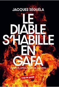 Téléchargez le livre :  Le diable s'habille en GAFA