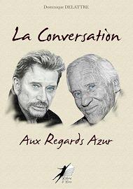 Téléchargez le livre :  La Conversation aux Regards Azur