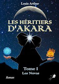 Téléchargez le livre :  Les Héritiers d'Akara - Tome 1