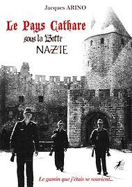Téléchargez le livre :  Le Pays Cathare sous la Botte Nazie