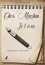 """Téléchargez le livre :  Cher """"Machin"""", je t'écris…"""