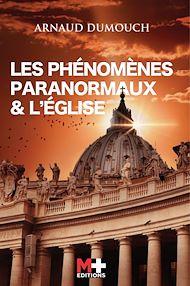 Téléchargez le livre :  LES PHÉNOMÈNES PARANORMAUX & L'ÉGLISE
