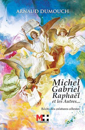 Téléchargez le livre :  MICHEL GABRIEL RAPHAËL ET LES AUTRES