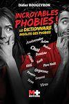 Télécharger le livre :  INCROYABLES PHOBIES !