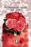 Télécharger le livre :  ROMANÇONS-NOUS UN PEU