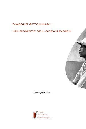 Téléchargez le livre :  Nassur Attoumani : un ironiste de l'océan Indien