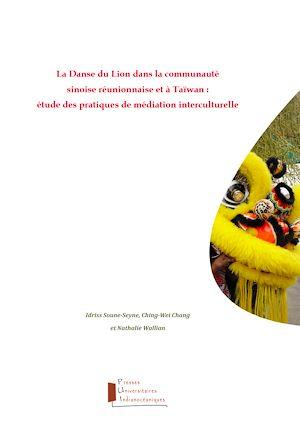 Téléchargez le livre :  La Danse du Lion dans la communauté sinoise réunionnaise et à Taïwan
