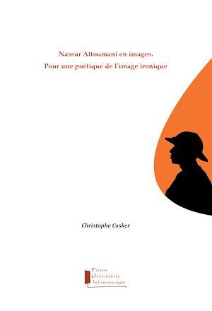 Téléchargez le livre :  Nassur Attoumani en images. Pour une poétique de l'image ironique