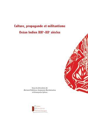 Téléchargez le livre :  Culture, propagande et militantisme