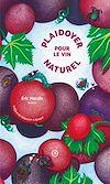 Télécharger le livre :  Plaidoyer pour le vin naturel