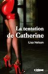 Télécharger le livre :  La tentation de Catherine