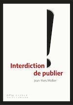 Téléchargez le livre :  Interdiction de publier