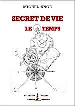 Téléchargez le livre :  Secret de vie : le temps