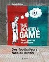 Télécharger le livre :  The Beautiful game- Foot, guerres et politiques