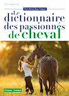 Télécharger le livre :  Le dictionnaire des passionnés de cheval