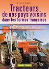Télécharger le livre :  Les tracteurs de nos pays voisins à la conquête des fermes françaises