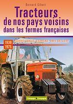 Téléchargez le livre :  Les tracteurs de nos pays voisins à la conquête des fermes françaises