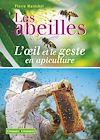 Télécharger le livre :  Les abeilles - L'œil et le geste en apiculture
