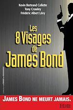 Download this eBook Les 8 visages de James Bond