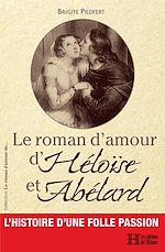 Download this eBook Le roman d'amour d'Héloïse et Abélard