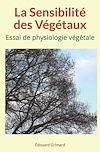 Télécharger le livre :  La Sensibilité des Végétaux