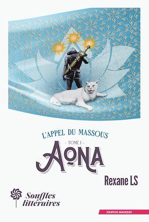Téléchargez le livre :  L'Appel du Massous : Tome 1 - Aona