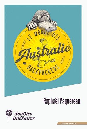 Téléchargez le livre :  Le Monde des Backpackers - Australie