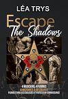 Télécharger le livre :  Escape The Shadows - Intégrale