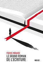 Téléchargez le livre :  Le Grand Roman de l'écriture
