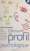Télécharger le livre :  Découvrir son profil psychologique