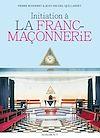 Télécharger le livre :  Initiation à la franc-maçonnerie