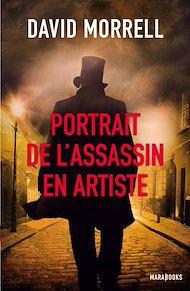 Téléchargez le livre :  Portrait de l'assassin en artiste