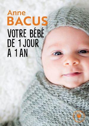 Image de couverture (Votre bébé de 1 jour à 1 an)