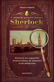 Téléchargez le livre :  Comment penser comme Sherlock ?