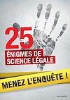 Télécharger le livre :  25 enquêtes de médecine légale à résoudre : énigmes et faits divers