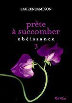 Téléchargez le livre :  Prête à succomber - épisode 3 : Obéissance