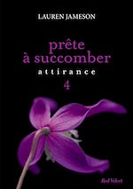 Téléchargez le livre :  Prête à succomber - épisode 4 : Attirance