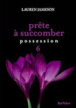 Téléchargez le livre :  Prête à succomber - épisode 6 : Possession
