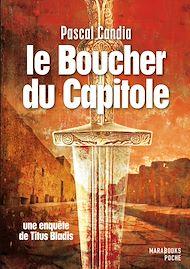 Téléchargez le livre :  le boucher du Capitole. Une enquête de Titus Bladis