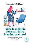 Télécharger le livre :  Faire le ménage chez soi, faire le ménage en soi