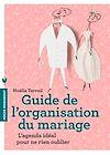 Guide de l'organisation du mariage | Terrail, Noella
