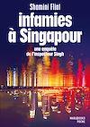 Télécharger le livre :  Infamies à Singapour. Une enquête de l'inspecteur Singh