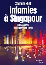 Téléchargez le livre :  Infamies à Singapour. Une enquête de l'inspecteur Singh