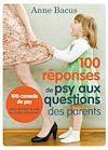 100 réponses de psy aux questions des parents | Bacus, Anne
