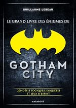 Download this eBook Le grand livre des énigmes de Gotham City